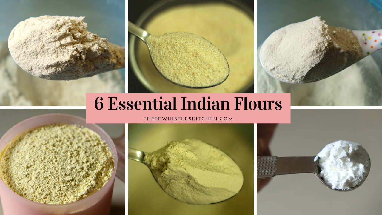 6 Essential Indian Flours